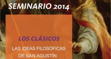 Seminario «Los Clásicos»: Las Ideas filosóficas de San Agustín (2014)